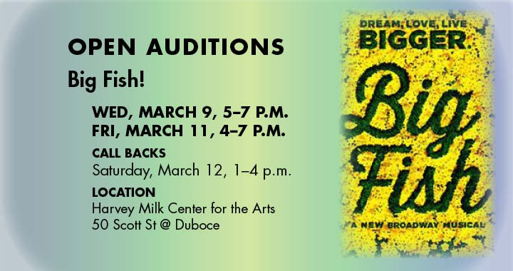 Big Fish, Open Auditions: 3/9 & 3/11