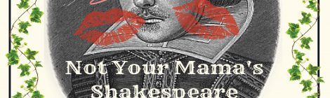 Not Your Mama's Shakespeare 8/5