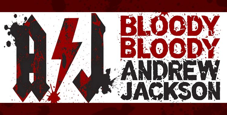 Auditions for Bloody Bloody Andrew Jackson 3/8 & 3/10