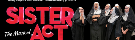 Sister Act: the Musical, Open Auditions 3/6 & 3/8